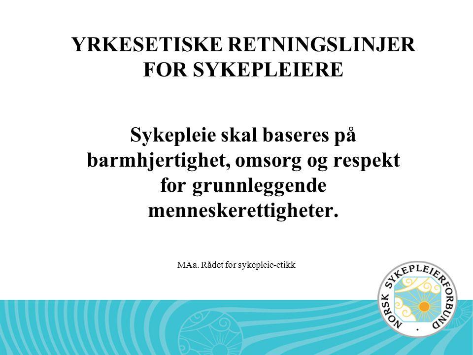 YRKESETISKE RETNINGSLINJER FOR SYKEPLEIERE