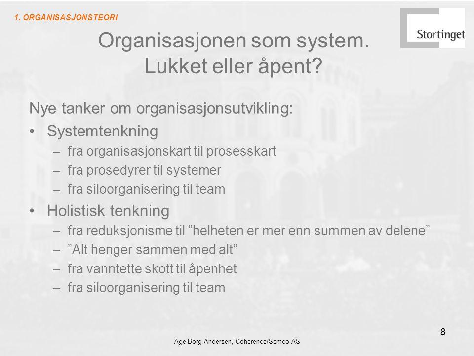 Organisasjonen som system. Lukket eller åpent