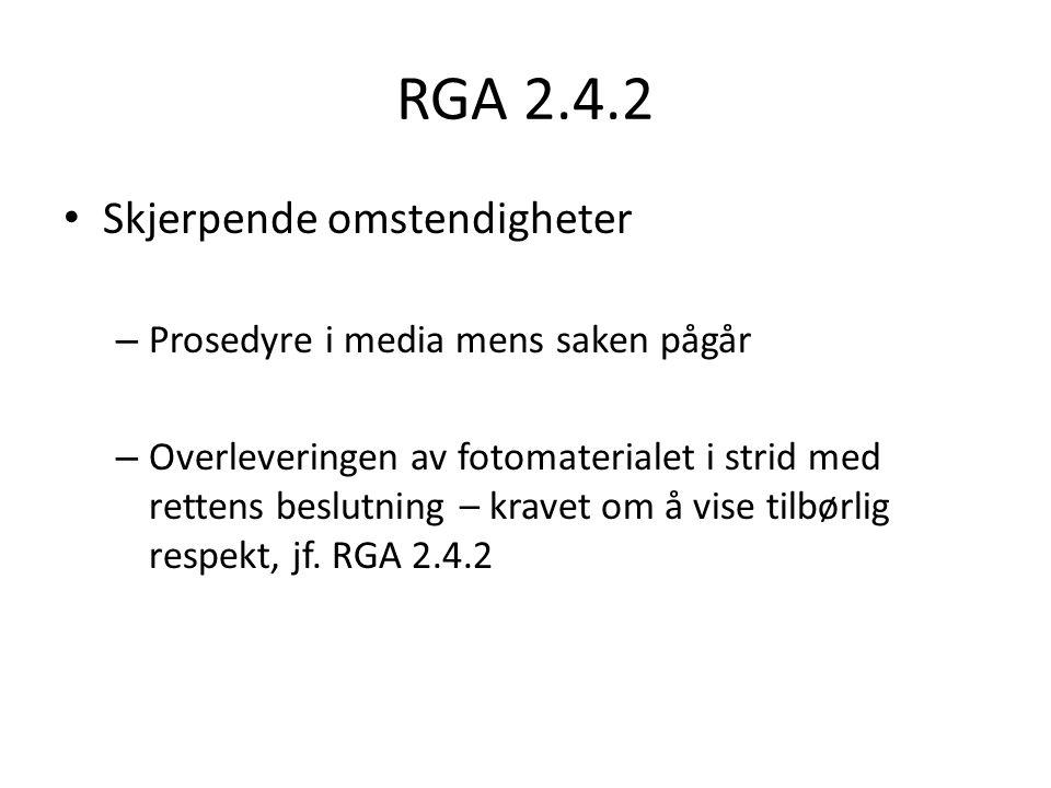 RGA 2.4.2 Skjerpende omstendigheter Prosedyre i media mens saken pågår