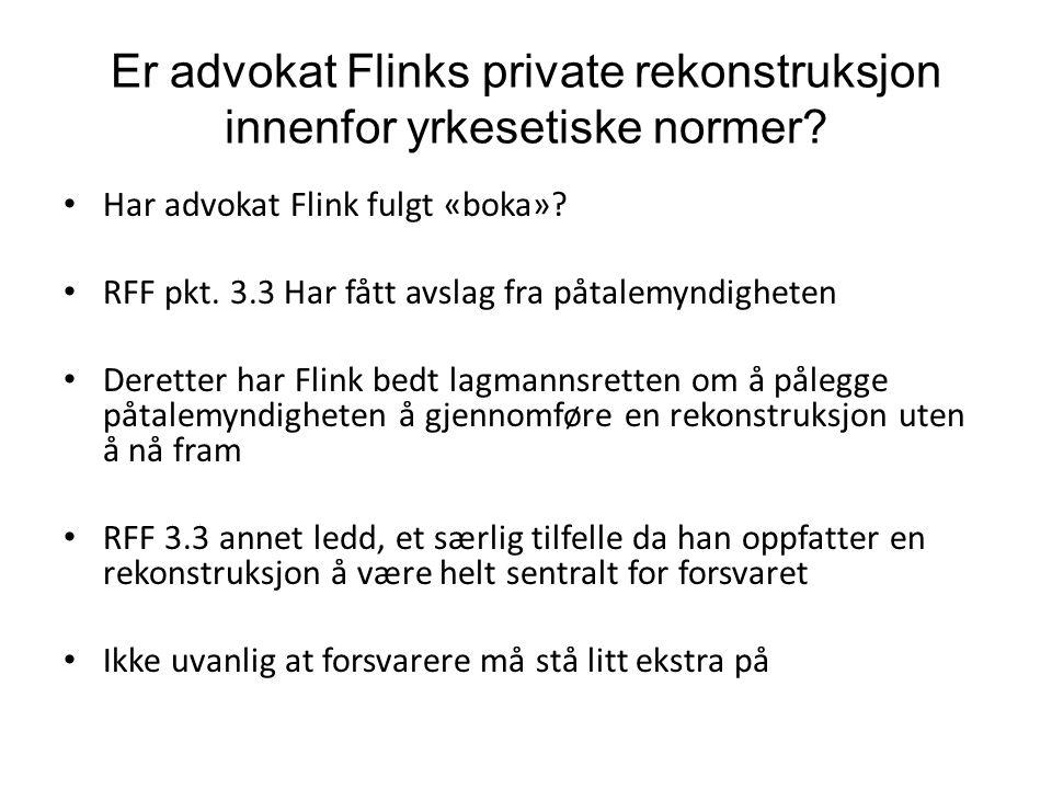 Er advokat Flinks private rekonstruksjon innenfor yrkesetiske normer