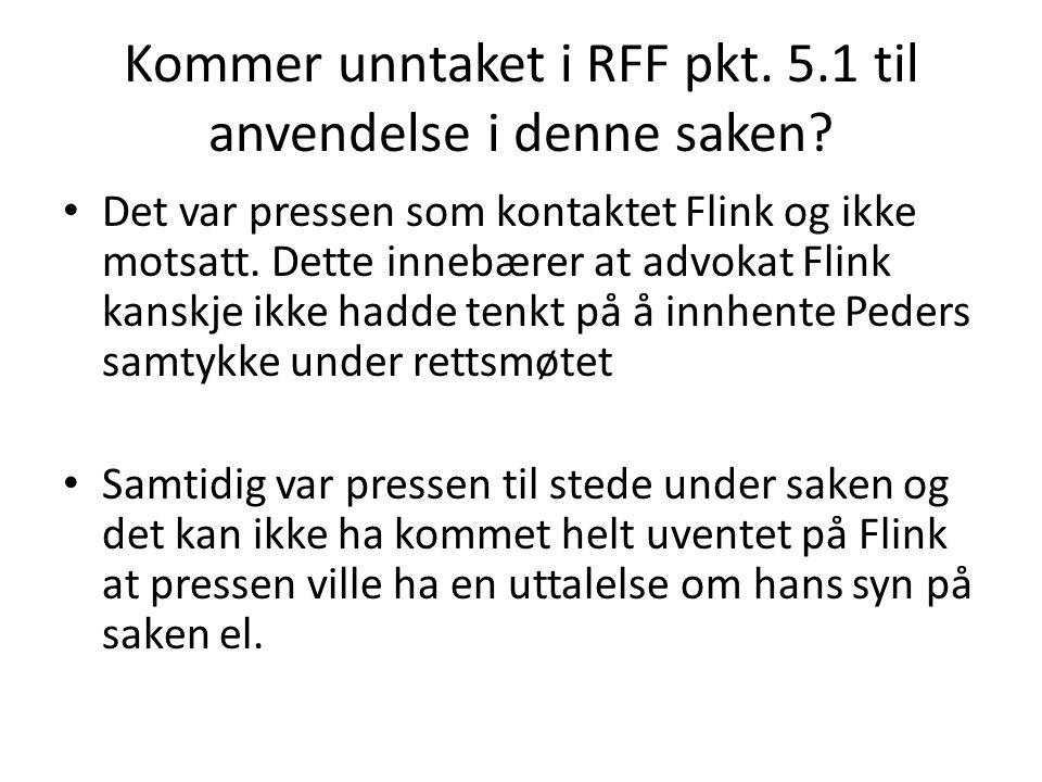 Kommer unntaket i RFF pkt. 5.1 til anvendelse i denne saken