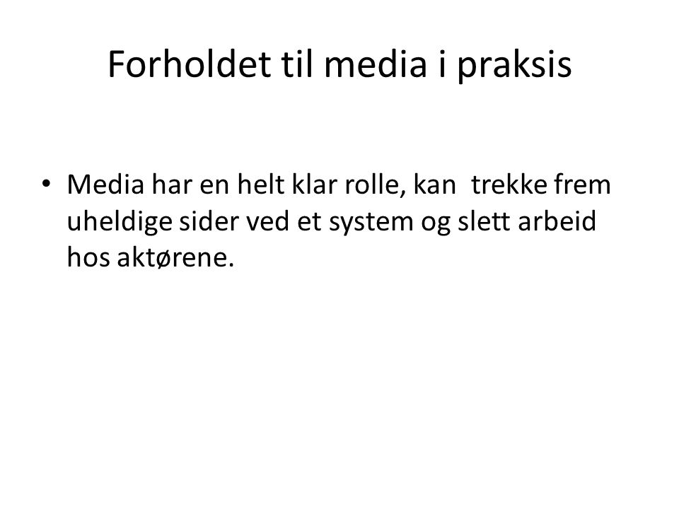 Forholdet til media i praksis