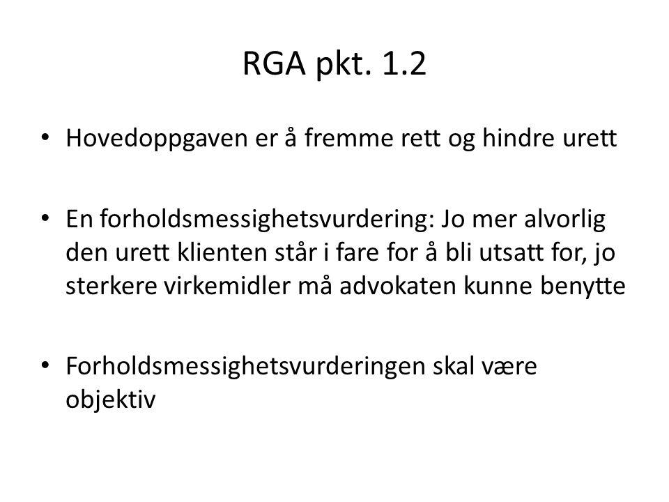 RGA pkt. 1.2 Hovedoppgaven er å fremme rett og hindre urett