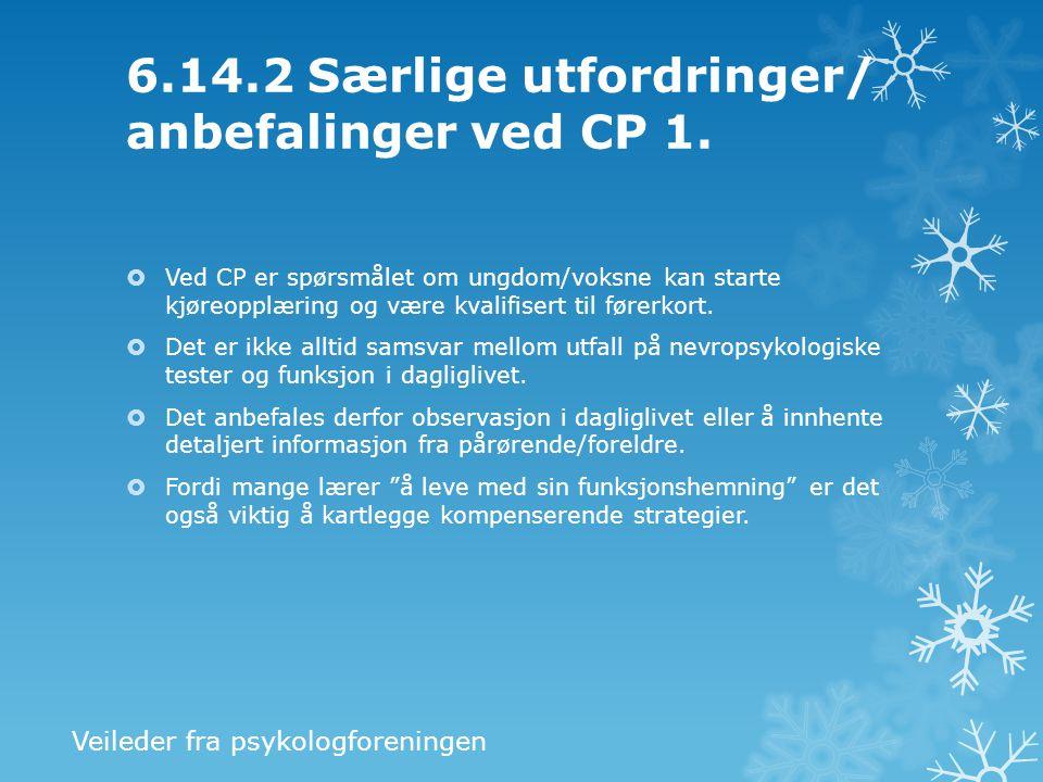 6.14.2 Særlige utfordringer/ anbefalinger ved CP 1.