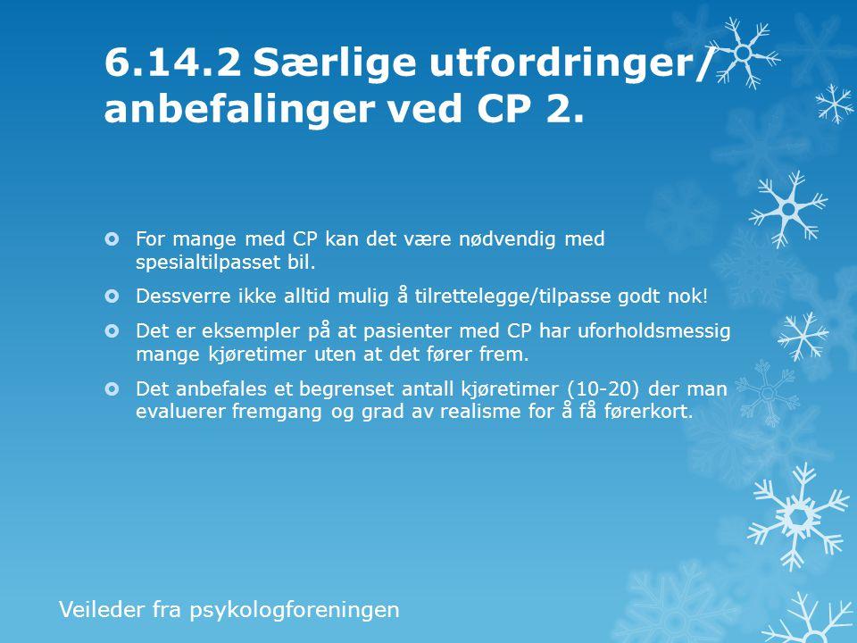 6.14.2 Særlige utfordringer/ anbefalinger ved CP 2.