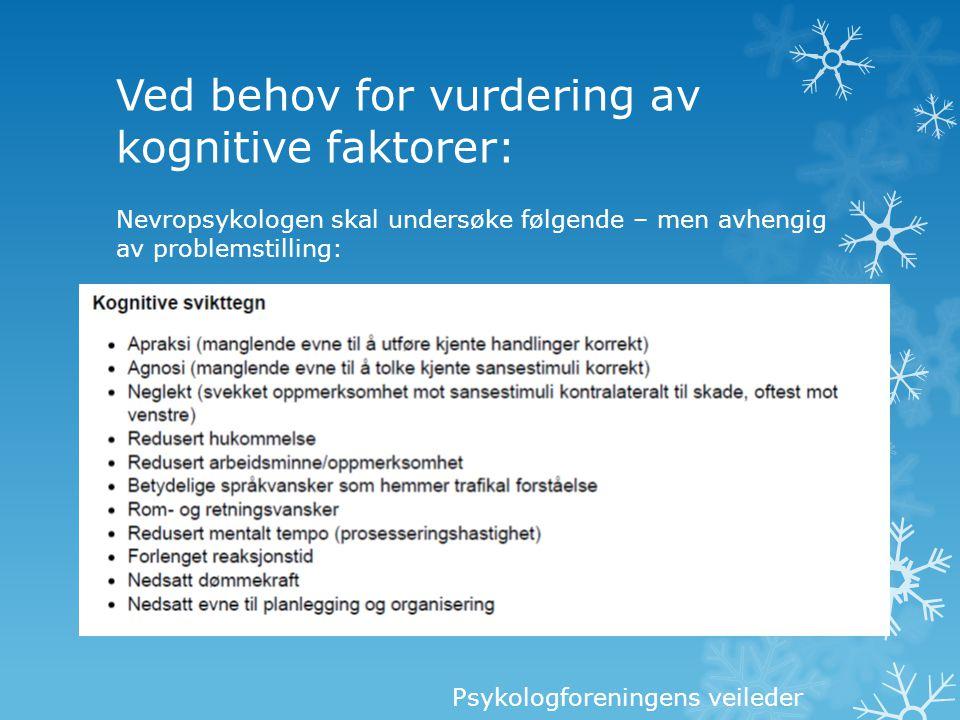 Ved behov for vurdering av kognitive faktorer: