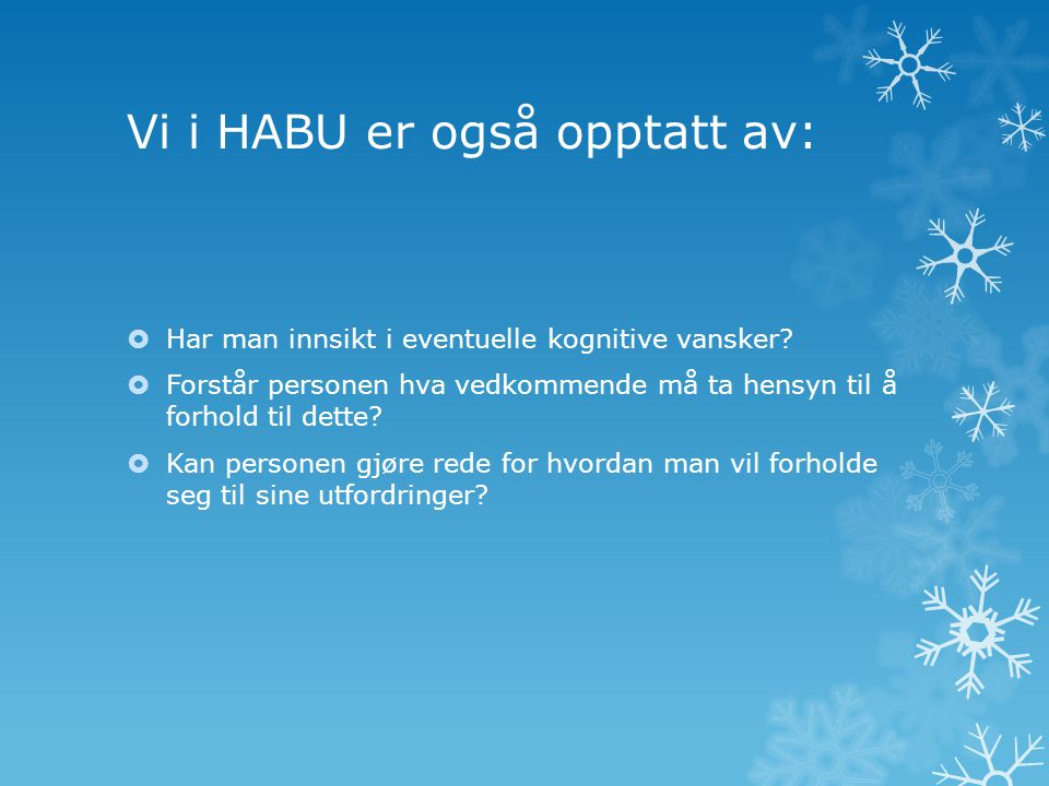 Vi i HABU er også opptatt av: