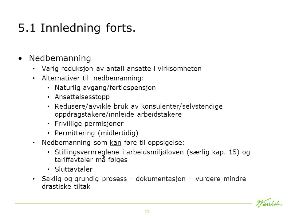 5.1 Innledning forts. Nedbemanning
