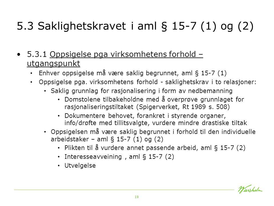 5.3 Saklighetskravet i aml § 15-7 (1) og (2)