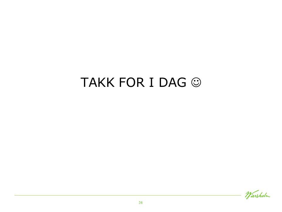 TAKK FOR I DAG 
