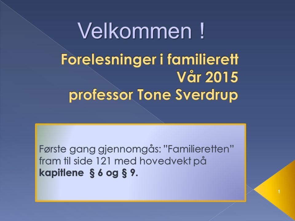 Forelesninger i familierett Vår 2015 professor Tone Sverdrup