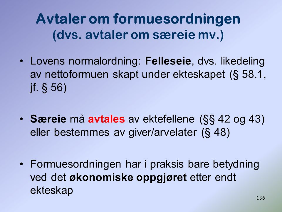 Avtaler om formuesordningen (dvs. avtaler om særeie mv.)