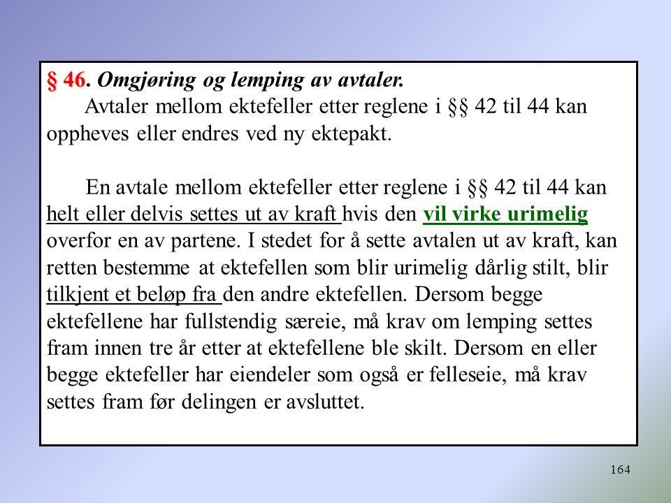 § 46. Omgjøring og lemping av avtaler.