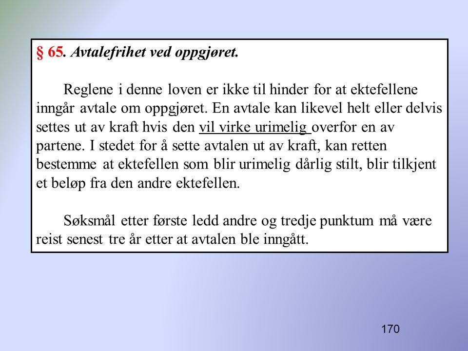 § 65. Avtalefrihet ved oppgjøret.