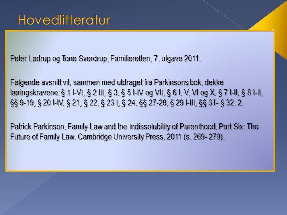 Hovedlitteratur Peter Lødrup og Tone Sverdrup, Familieretten, 7. utgave 2011.