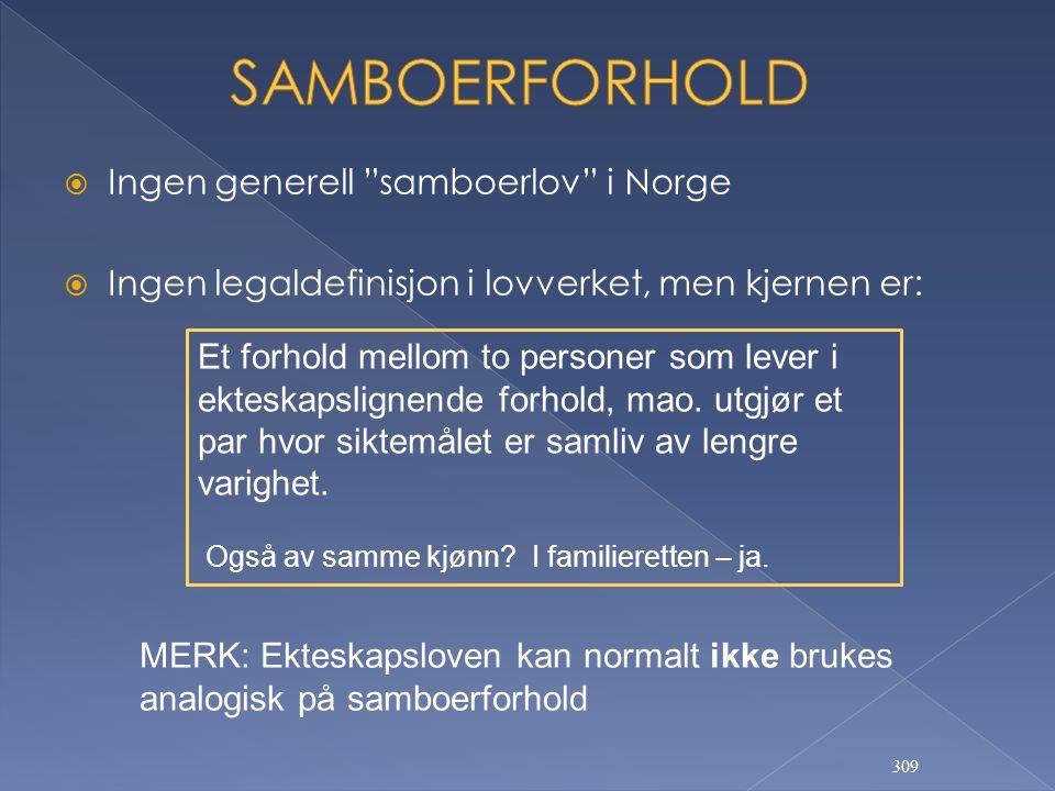 SAMBOERFORHOLD Ingen generell samboerlov i Norge
