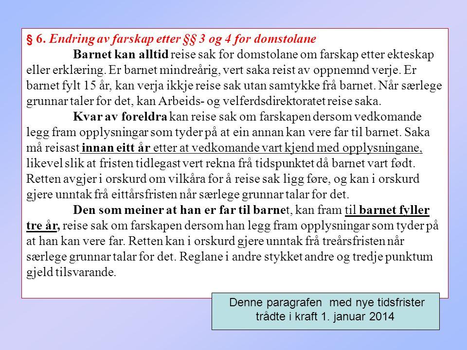 Denne paragrafen med nye tidsfrister trådte i kraft 1. januar 2014