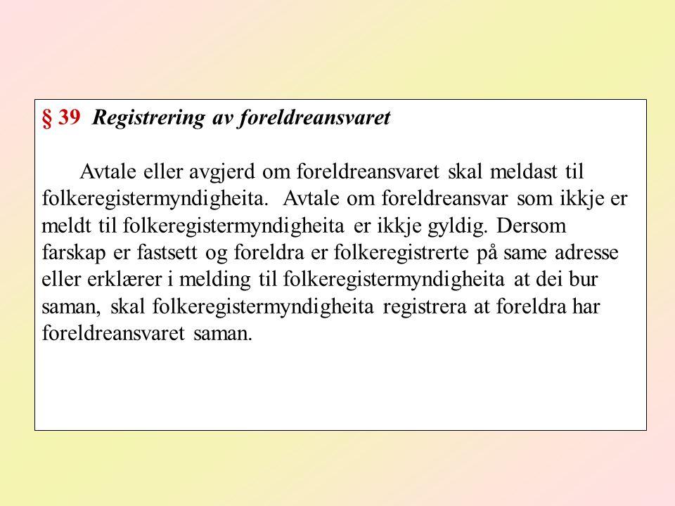 § 39 Registrering av foreldreansvaret
