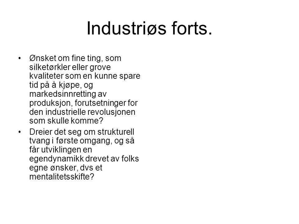 Industriøs forts.
