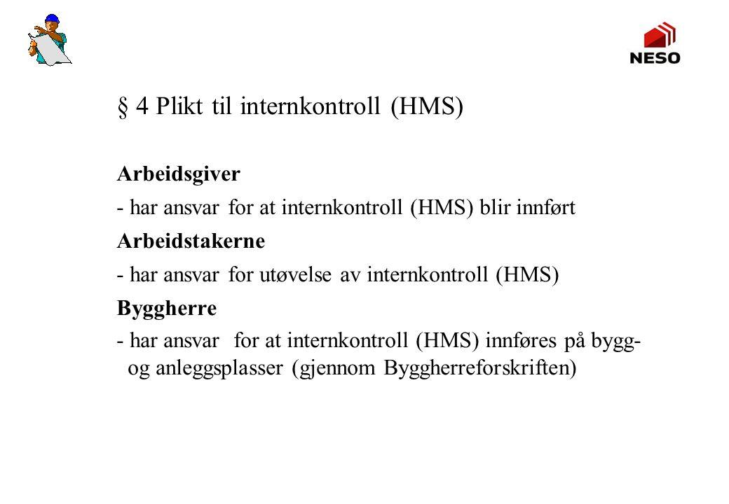 § 4 Plikt til internkontroll (HMS)