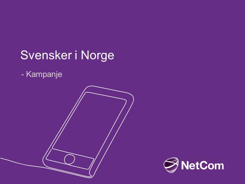 Svensker i Norge - Kampanje
