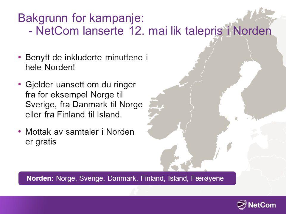 Bakgrunn for kampanje: - NetCom lanserte 12. mai lik talepris i Norden