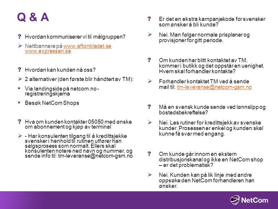Q & A Er det en ekstra kampanjekode for svensker som ønsker å bli kunde Nei. Man følger normale prisplaner og provisjoner for gitt periode.