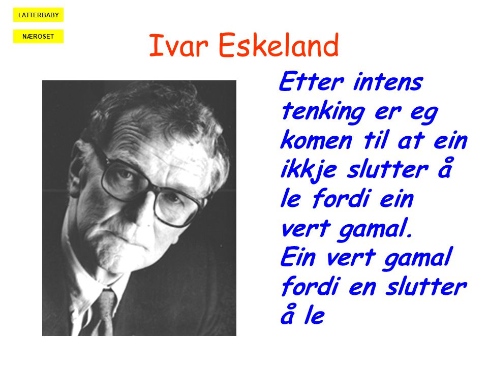 LATTERBABY Ivar Eskeland. NÆROSET.