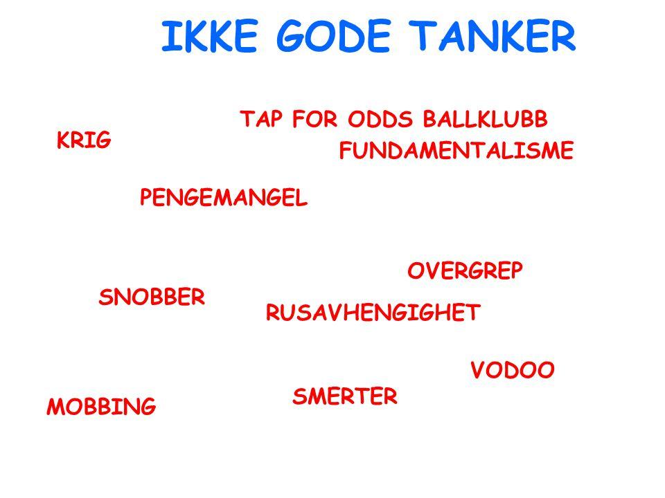 IKKE GODE TANKER TAP FOR ODDS BALLKLUBB KRIG FUNDAMENTALISME