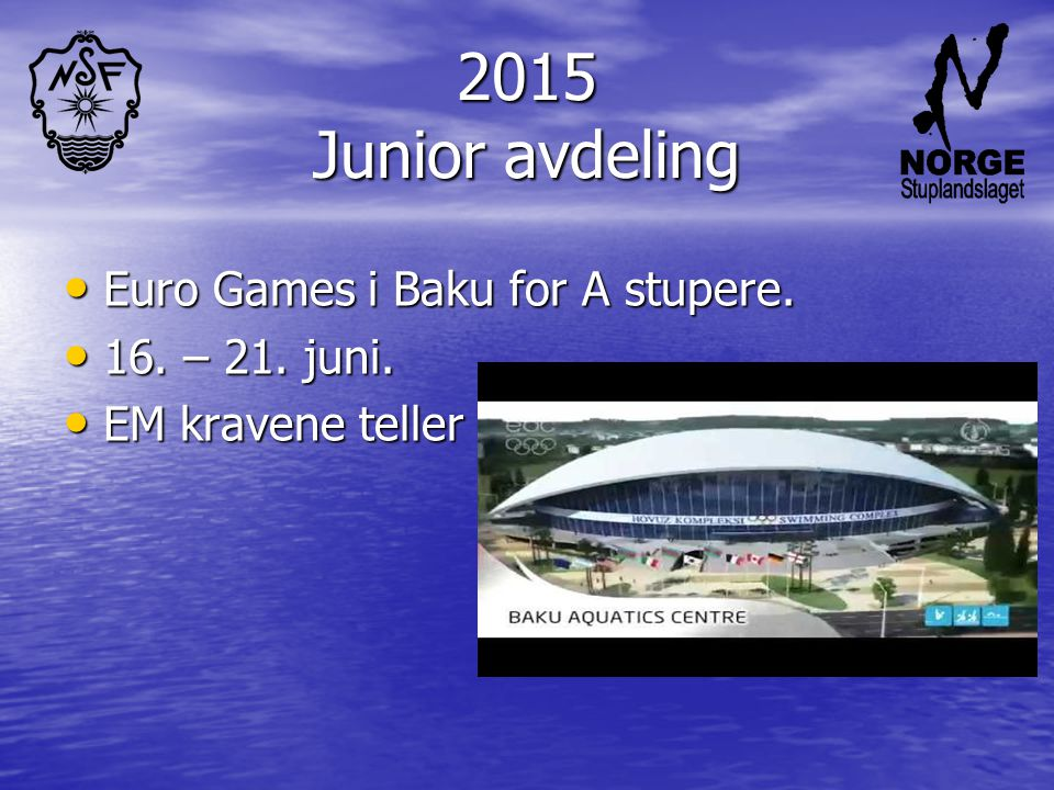 2015 Junior avdeling Euro Games i Baku for A stupere. 16. – 21. juni.