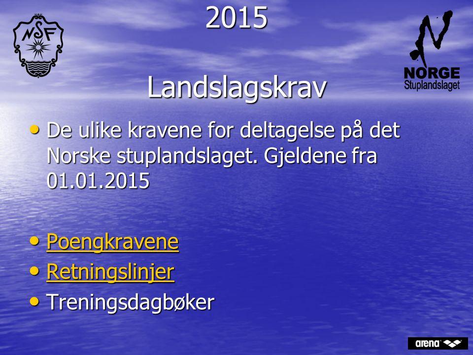 2015 Landslagskrav De ulike kravene for deltagelse på det Norske stuplandslaget. Gjeldene fra 01.01.2015.