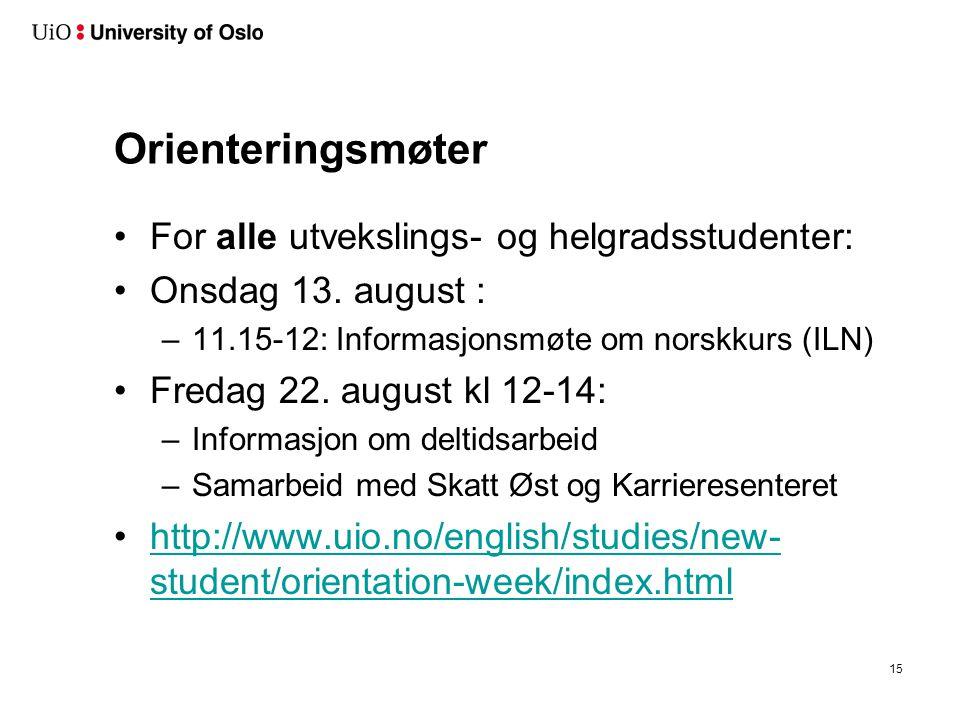 Orienteringsmøter Tirsdag 12. august Onsdag 13. august