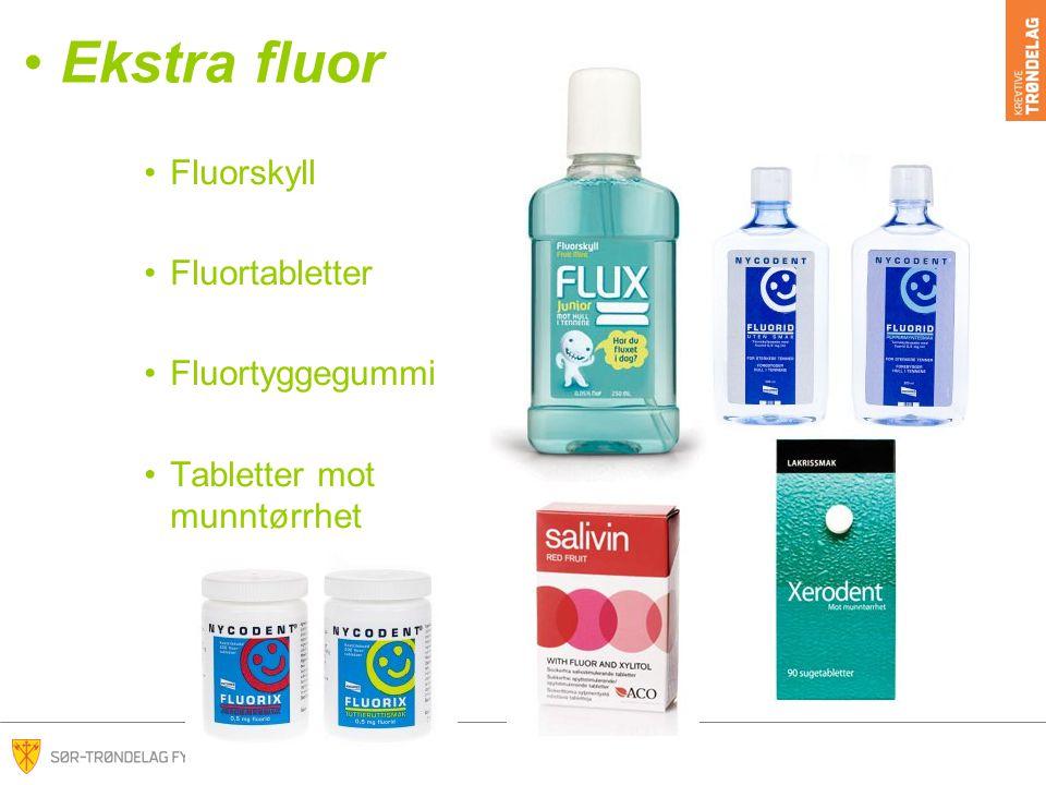 Ekstra fluor Fluorskyll Fluortabletter Fluortyggegummi