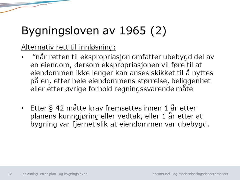 Bygningsloven av 1965 (2) Alternativ rett til innløsning: