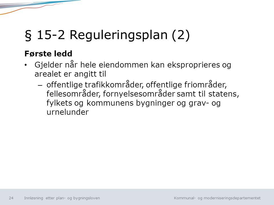 § 15-2 Reguleringsplan (2) Første ledd