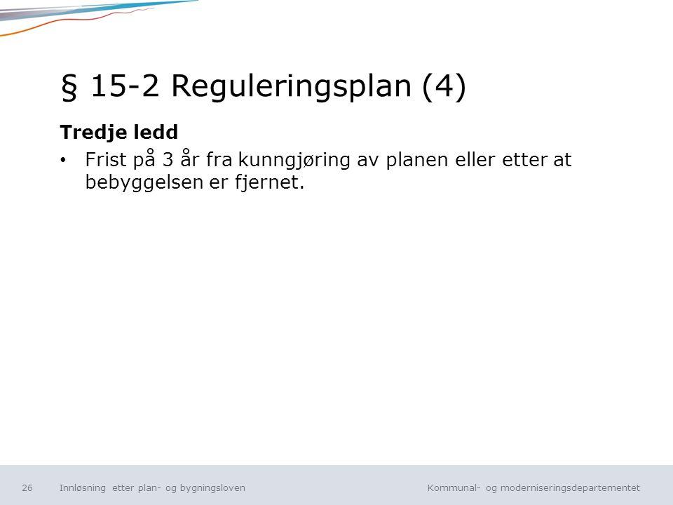 § 15-2 Reguleringsplan (4) Tredje ledd