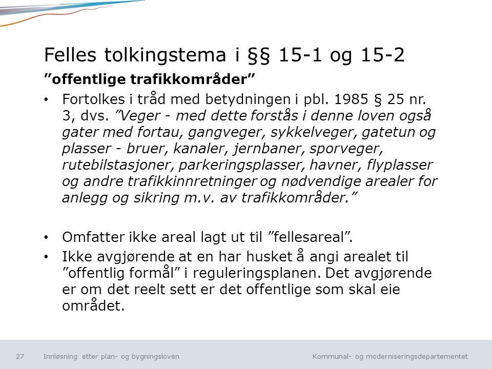 Felles tolkingstema i §§ 15-1 og 15-2