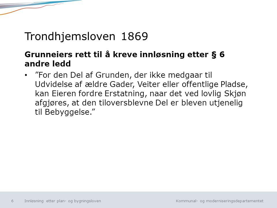 Trondhjemsloven 1869 Grunneiers rett til å kreve innløsning etter § 6 andre ledd.