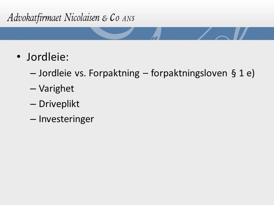 Jordleie: Jordleie vs. Forpaktning – forpaktningsloven § 1 e) Varighet