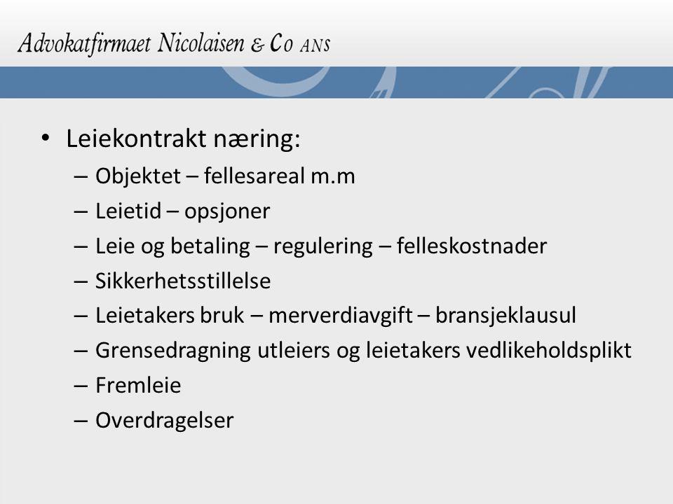 Leiekontrakt næring: Objektet – fellesareal m.m Leietid – opsjoner