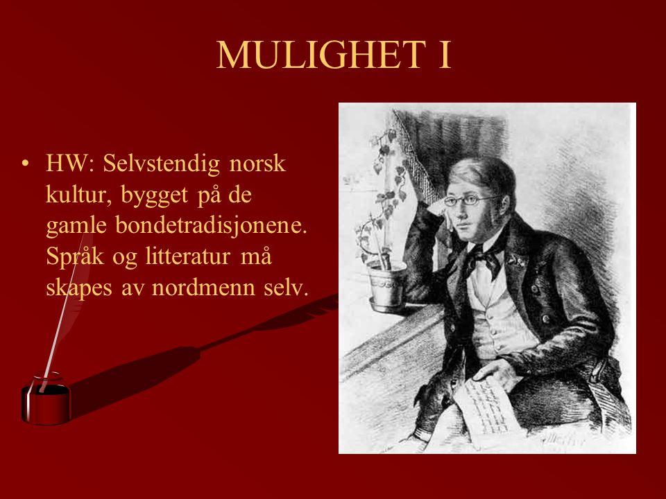 MULIGHET I HW: Selvstendig norsk kultur, bygget på de gamle bondetradisjonene.