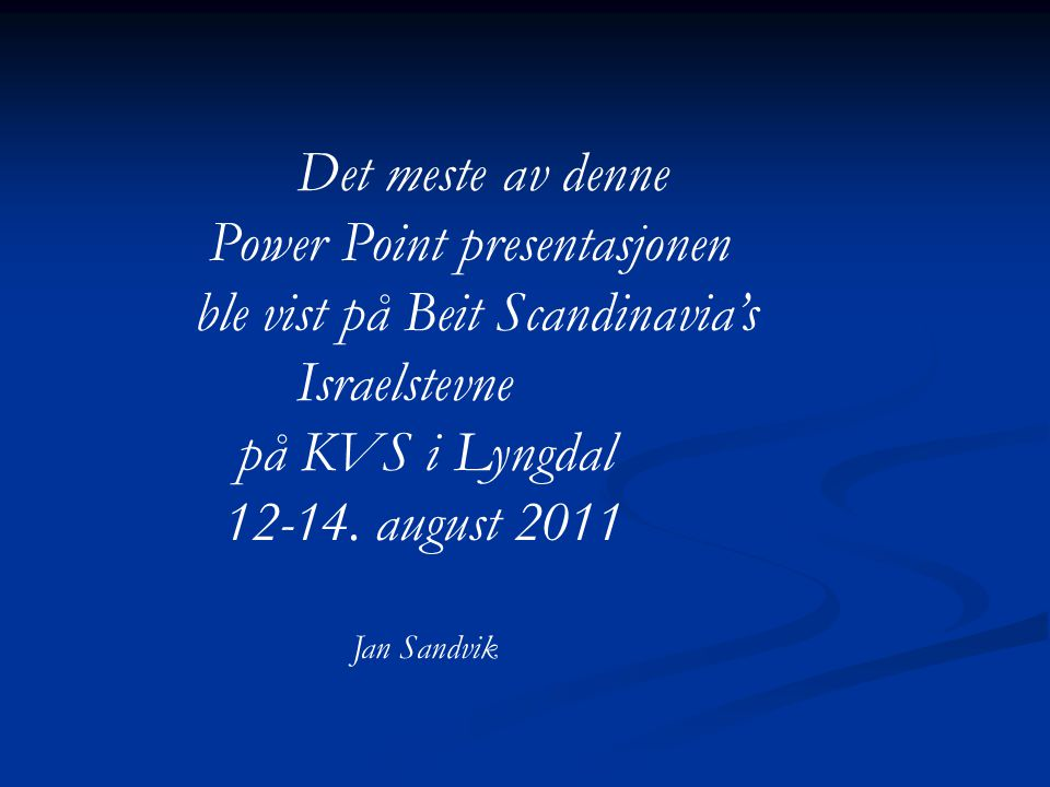Power Point presentasjonen ble vist på Beit Scandinavia's Israelstevne