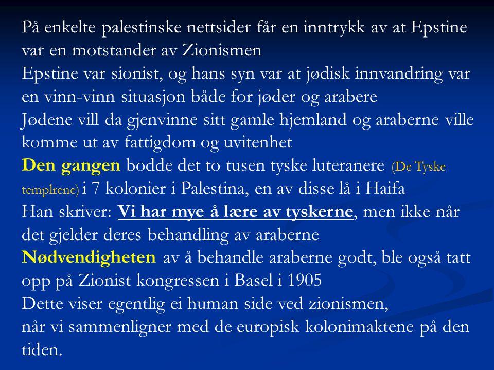 På enkelte palestinske nettsider får en inntrykk av at Epstine var en motstander av Zionismen