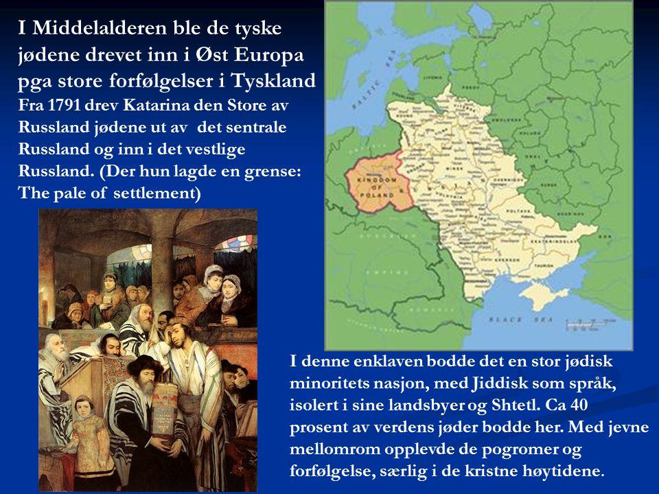 I Middelalderen ble de tyske jødene drevet inn i Øst Europa pga store forfølgelser i Tyskland