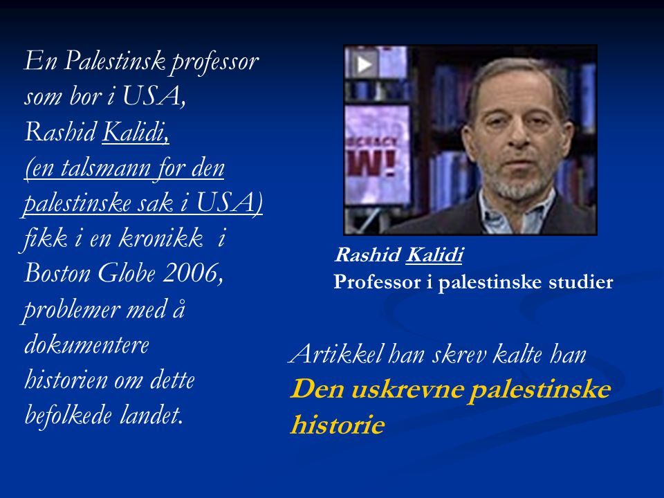 En Palestinsk professor som bor i USA, Rashid Kalidi,