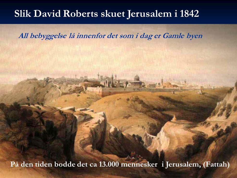 Slik David Roberts skuet Jerusalem i 1842