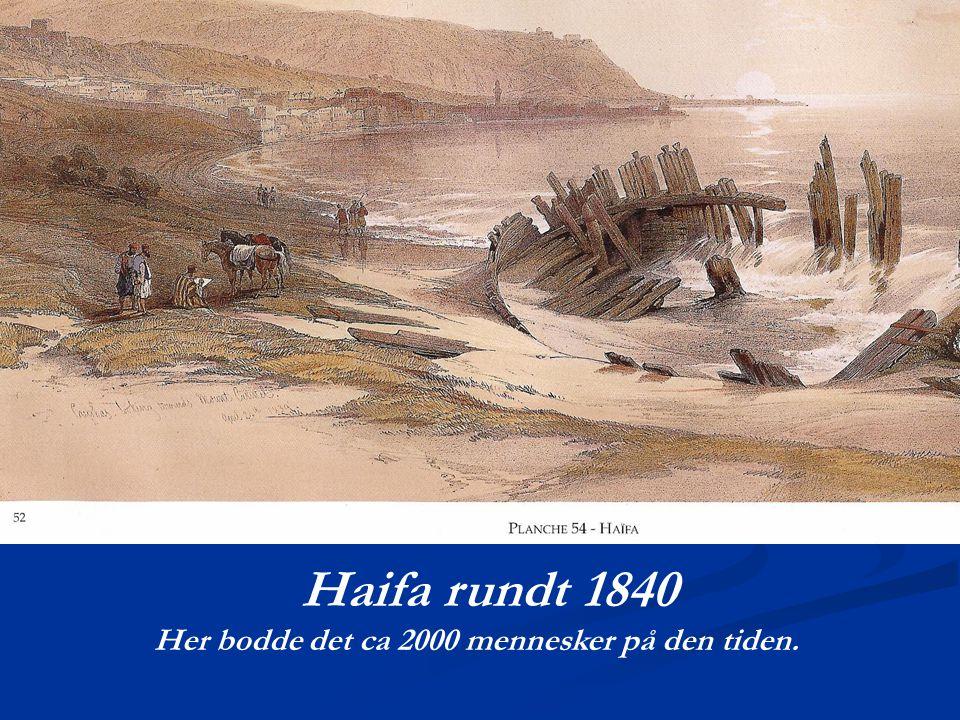 Haifa rundt 1840 Her bodde det ca 2000 mennesker på den tiden.