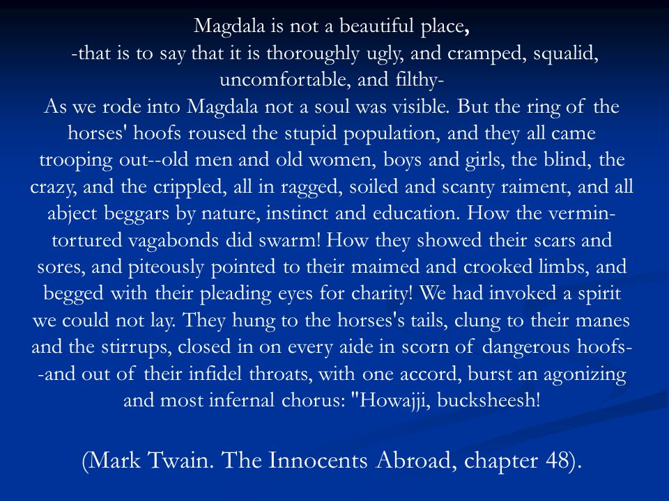 (Mark Twain. The Innocents Abroad, chapter 48).