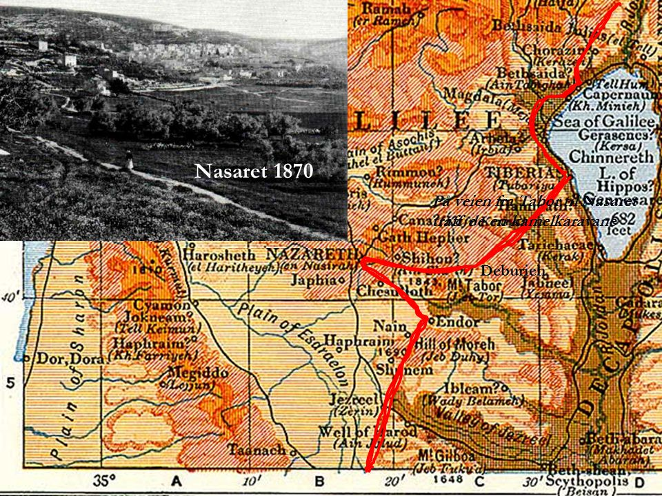 Nasaret 1870 På veien fra Tabor til Nasaret traff de en kamelkaravane