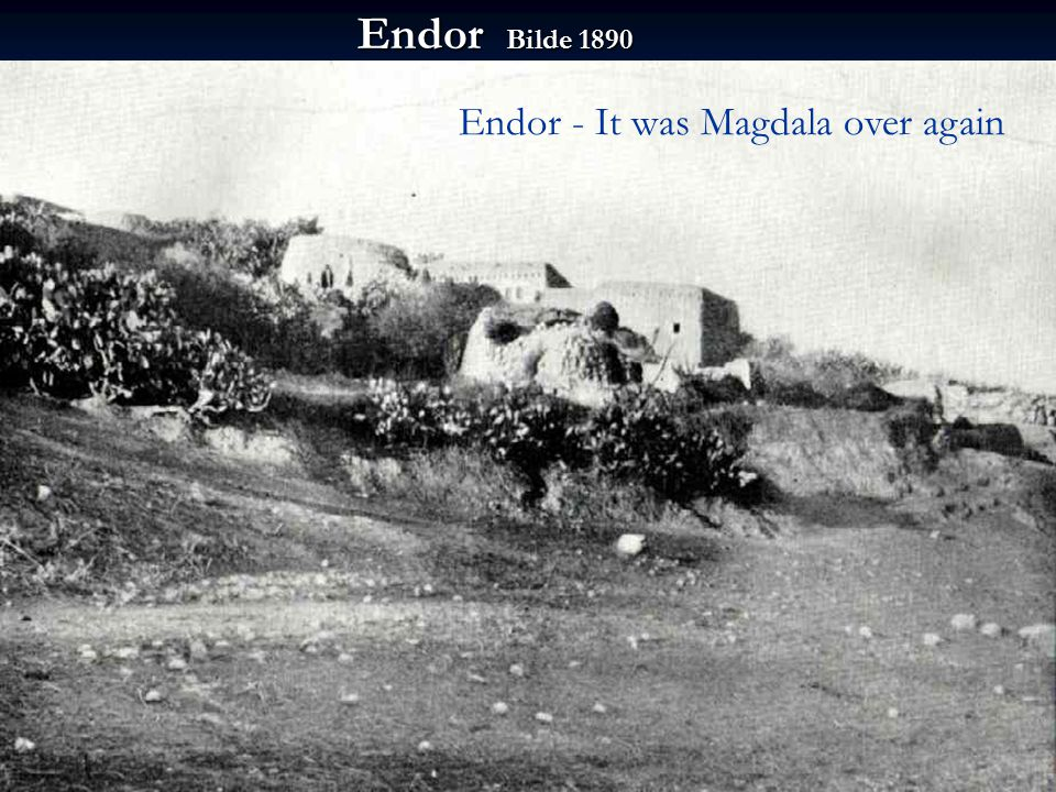 Endor - It was Magdala over again